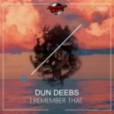 Dun Deebs - I Remember That (Original)
