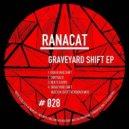 Ranacat - Graveyard Shift (Austen/Scott Remix)