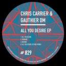Chris Carrier & Gauthier DM - All You Desire (Original Mix)