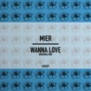 Mier - Wanna Love (Original Mix)