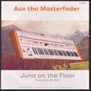 Aux Tha Masterfader, Mr Zee - Juno On The Floor (Original Mix)