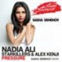Nadia Ali, Starkillers & Alex Kenji  - Pressure (Sasha Semenov Radio Remix)