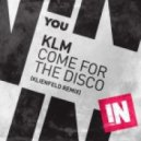 KLM - Come For The Disco (Klienfeld Remix)
