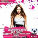 Jennifer Lopez - Get Right (DJ Savin & DJ Alex Pushkarev Remix)