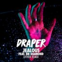 Draper - Jealous feat. BB Diamond (LVTHER Remix)