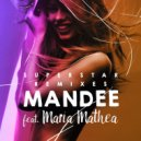 Mandee feat. Maria Mathea - Superstar  (Dirty Rush & Gregor Es Remix)