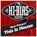 Nick Fiorucci - This Is House (Original Mix)