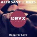 Aleksave & Idos - Deep For Love (Original Mix)
