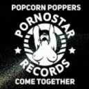 Popcorn Poppers - Come Together (Original Mix)
