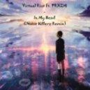 Virtual Riot ft. PRXZM - In My Head (Noise Killerz Remix)