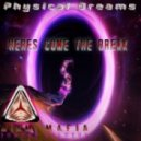 Physical Dreams - Heres Come the Break (Original Mix)