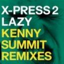 X-Press 2 feat. David Byrne - Lazy (Kenny Summit's Spiritual Journey)