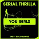 Serial Thrilla - You Girls (Dub Mix)