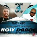 Stacy Kidd feat. Biblical Jones & Elliott Blackler - Holy Dance Remix  (Stacy's Heaven Mix)