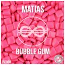 Matias - Bubble Gum (Original Mix)