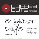 Prefix One feat. Vanity Jay - Brighter Days (Brighter Soul Remix)