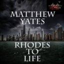 Matthew Yates - Rhodes To Life