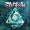 Mike Candys - I Keep Going (Original Mix)