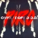 Dope D.O.D. & Onyx - Piro