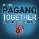 Pagano  -  Together  (Jerome Robins Remix)