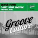 Serge Funk - Can't Stop Movin'