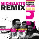 Benny Benassi - Love Is Gonna Save Us (Micheletto Remix)