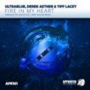 Ultrablue & Derek Aether & Tiff Lacey - Fire In My Heart (Original Mix)