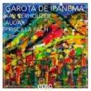 Kav Verhouzer & Audax Ft. Priscilla Pach - Garota De Ipanema (Original Mix)