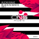 Alexx Rave - Black N White (Side A)