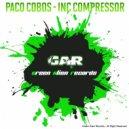 Paco Cobos - Inc Compressor (Original Mix)