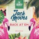 Jack Moves - Back At Em (Original)