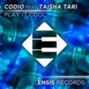 Codio feat. Taisha Tari - Play It Cool  (Extended Mix)