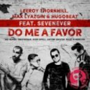 Leeroy Thornhill, Max Lyazgin, Hugobeat, SevenEver - Do Me A Favor (No Hopes Remix)