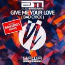Alex Megane - Give Me Your Love (Bad Chick) (Bangbros Remix)