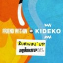 Friend Within & Kideko - Burnin' Up (Original Mix)