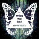 Robert Babicz - Who We Are (Original Mix)