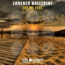 Lorenzo Ballerini - Let Me Feel (Original Mix)