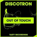 Discotron - Out Of Touch (Original Mix)