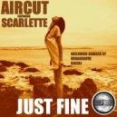 Aircut feat. Scarlette - Just Fine