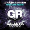 DJ Flight - Free Like Music (Original Mix)