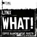Lynx - WHAT! (Original mix)