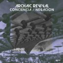 Archaic Revival - Conciencia (Original Mix)