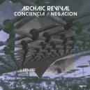 Archaic Revival - Negacion