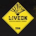 Liveon - Destruction & Domination (Original mix)