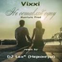Vixxi - Не Оставляй Одну (Original mix)