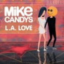 Mike Candys - L.A. Love (Extended Version)