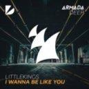 LittleKings - I Wanna Be Like You (Original Mix)