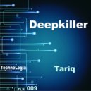 Deepkiller - Tariq (night viaitor)