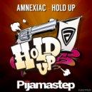 Amnexiac - Hold Up (Original Mix)