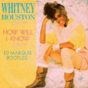 Whitney Houston  - How Will I Know (Ed Marquis Bootleg)